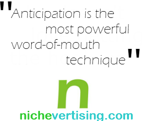 3 effective ways to use 'anticipation' to make word-of-mouth go viral
