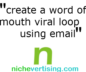 create a word of mouth viral loop using email