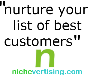 nurture your list of best customers